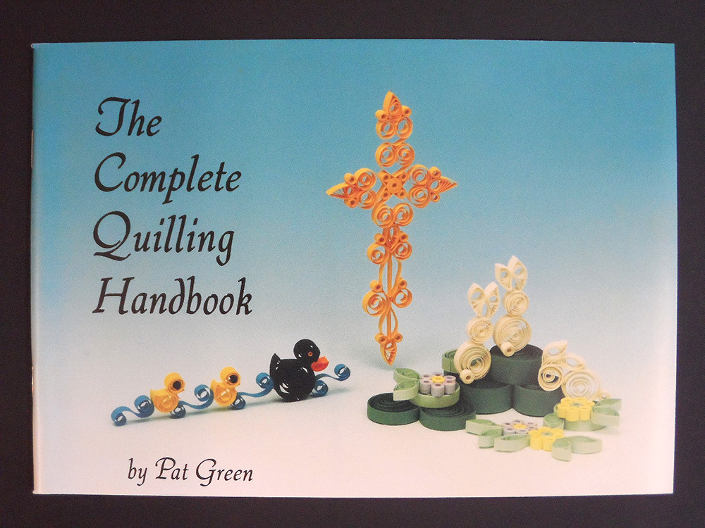 The Complete Quilling Handbook - Beginners