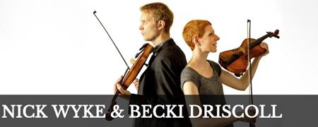 Nick Wyke & Becki Driscoll