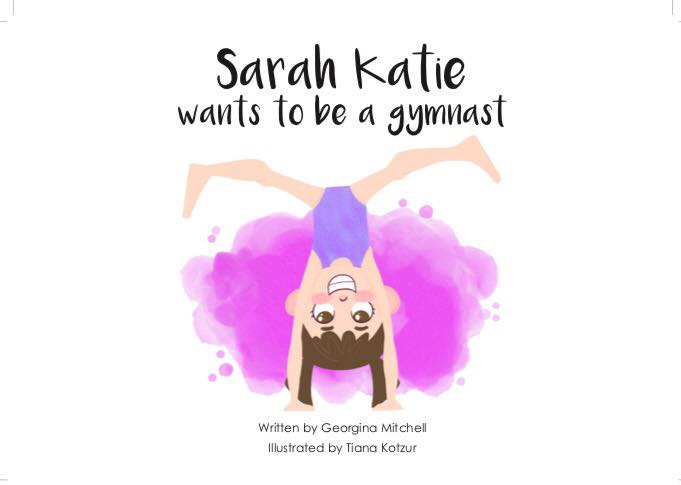 Sarah Katie wants to be a gymnast (Book 1)