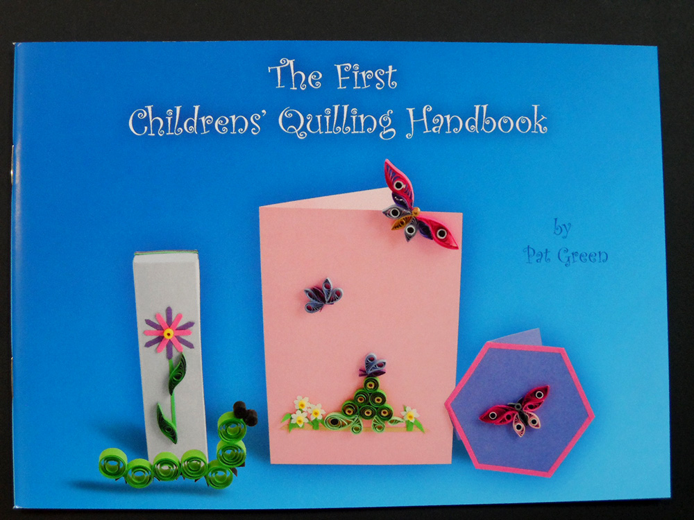 The First Childrens Quilling Handbook