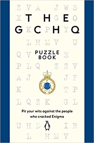 The GCHQ Puzzle Book: Pit Your Wits Against the People Who Cracked Engima Paperback