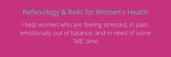 Reflexology  Reiki for Womens Health I help women who are feeling stressed in pain emotionally out of balance and in need of some ME time 1png
