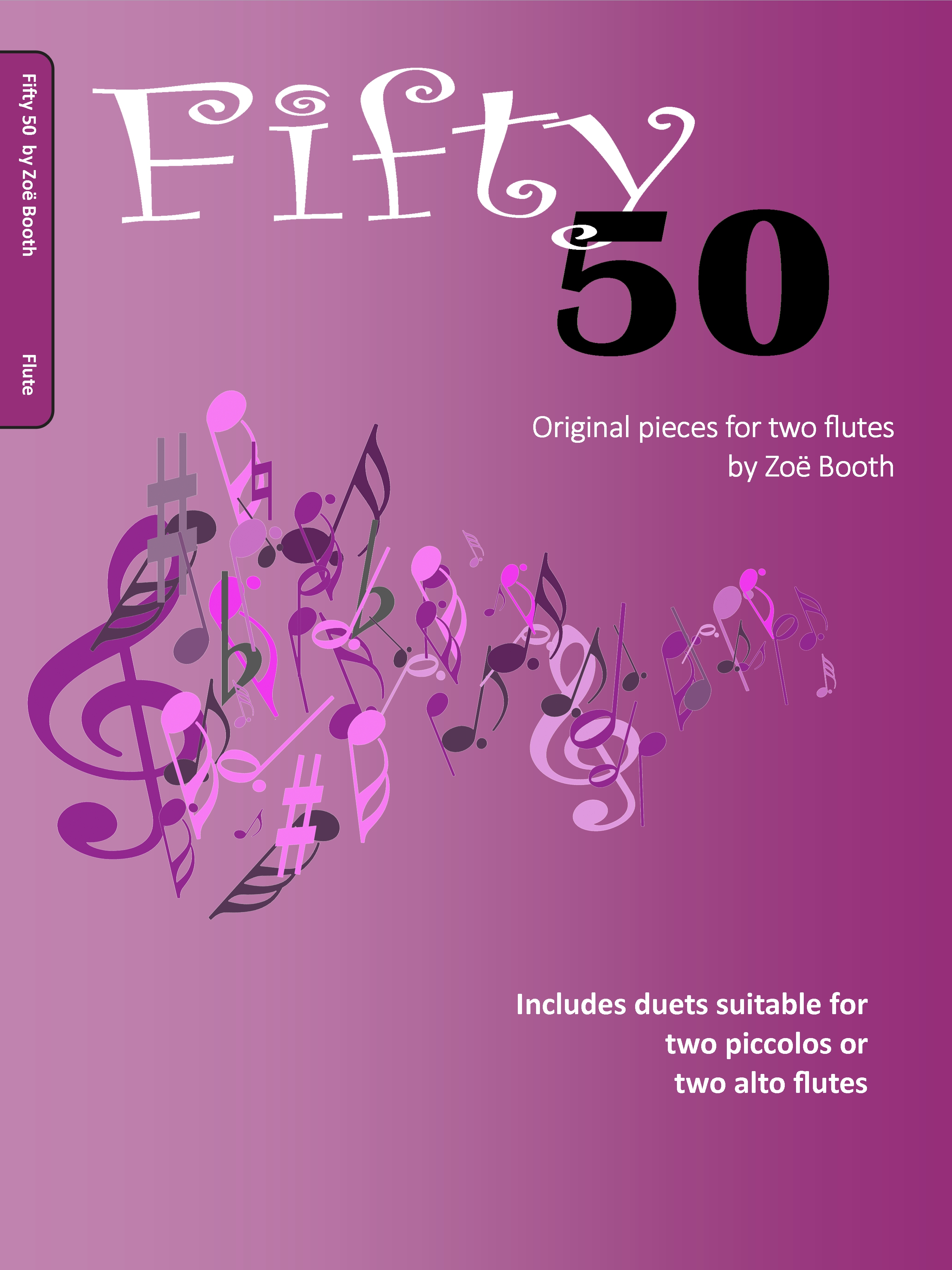 Fifty 50 - Original Pieces for two flutes  by Zoë Booth