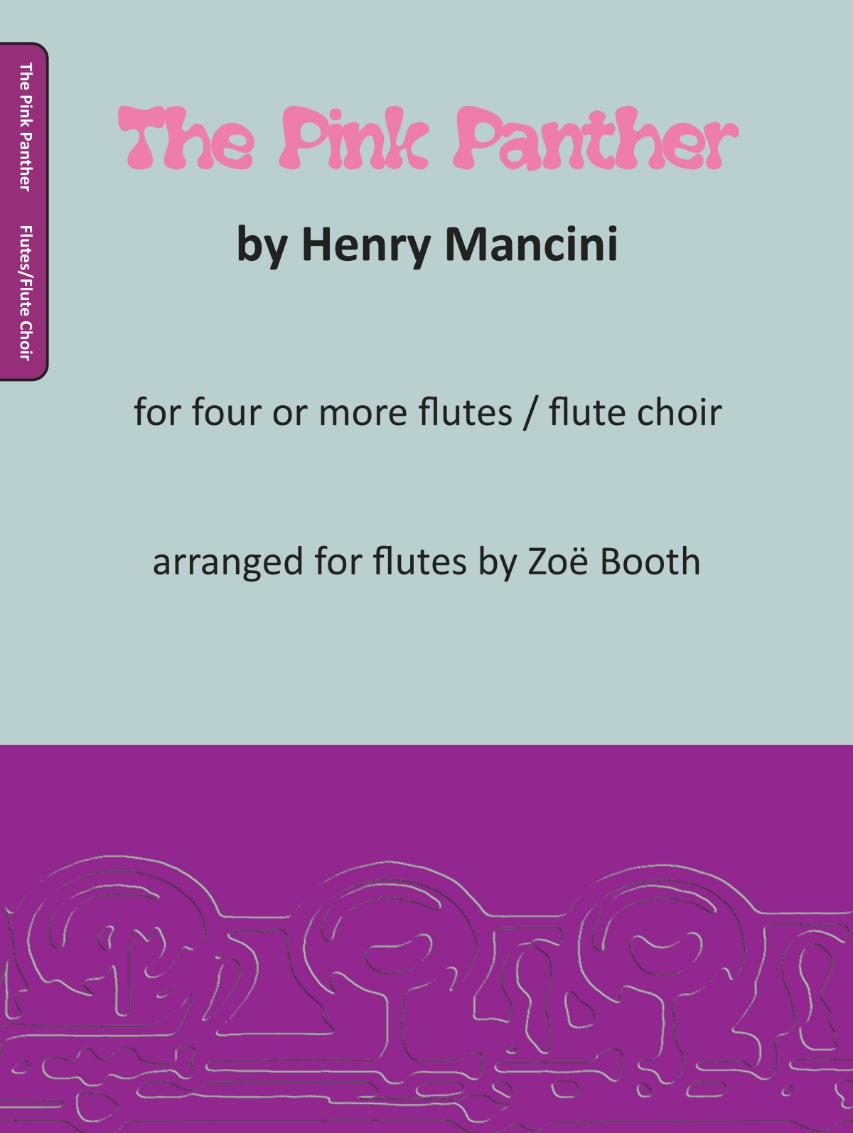 The Pink Panther Theme by Mancini,  arranged by Zoë Booth for four or more flutes/flute choir