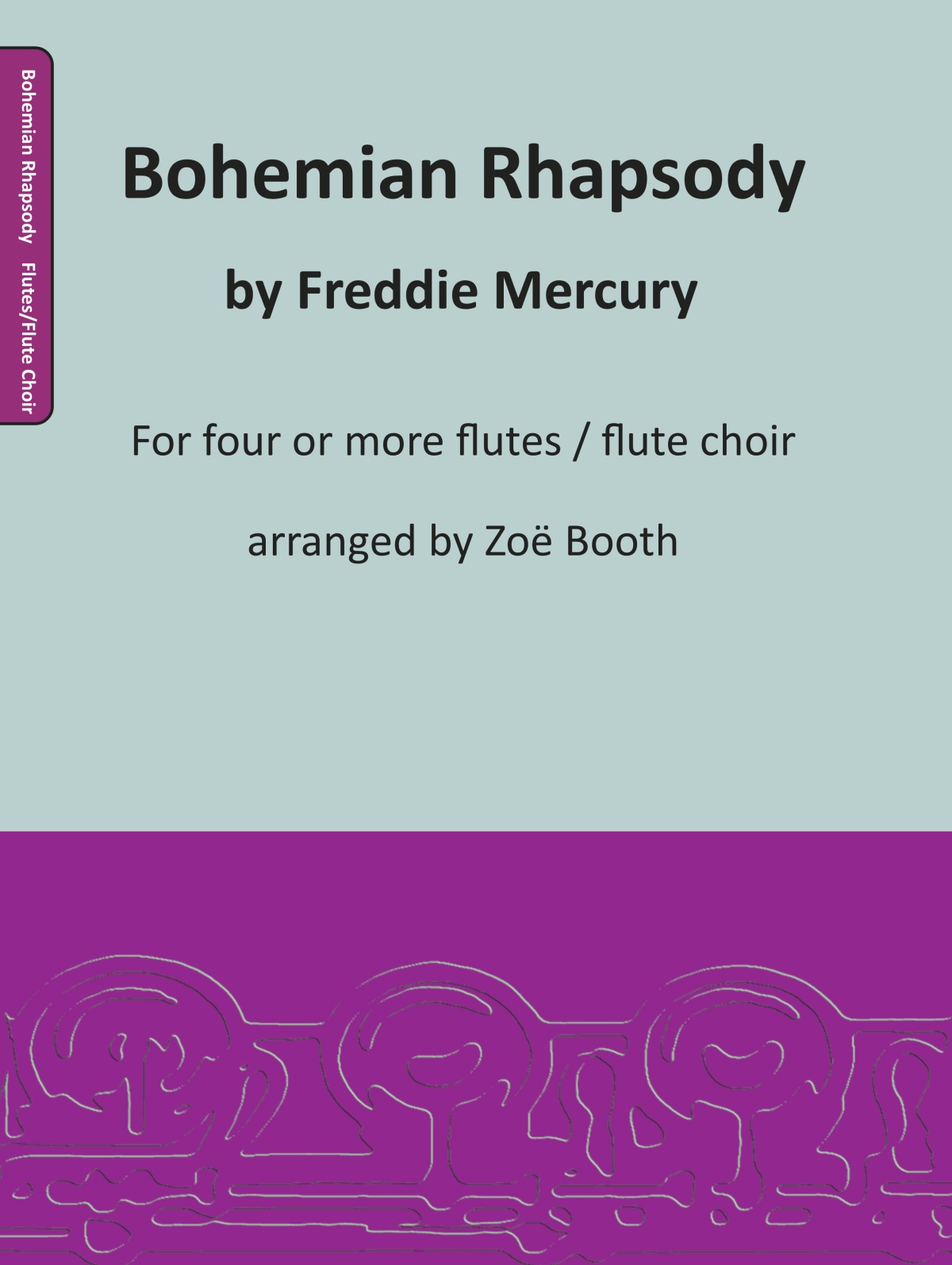 Bohemian Rhapsody by Freddie Mercury, arranged by Zoë Booth for four or more flutes/flute choir