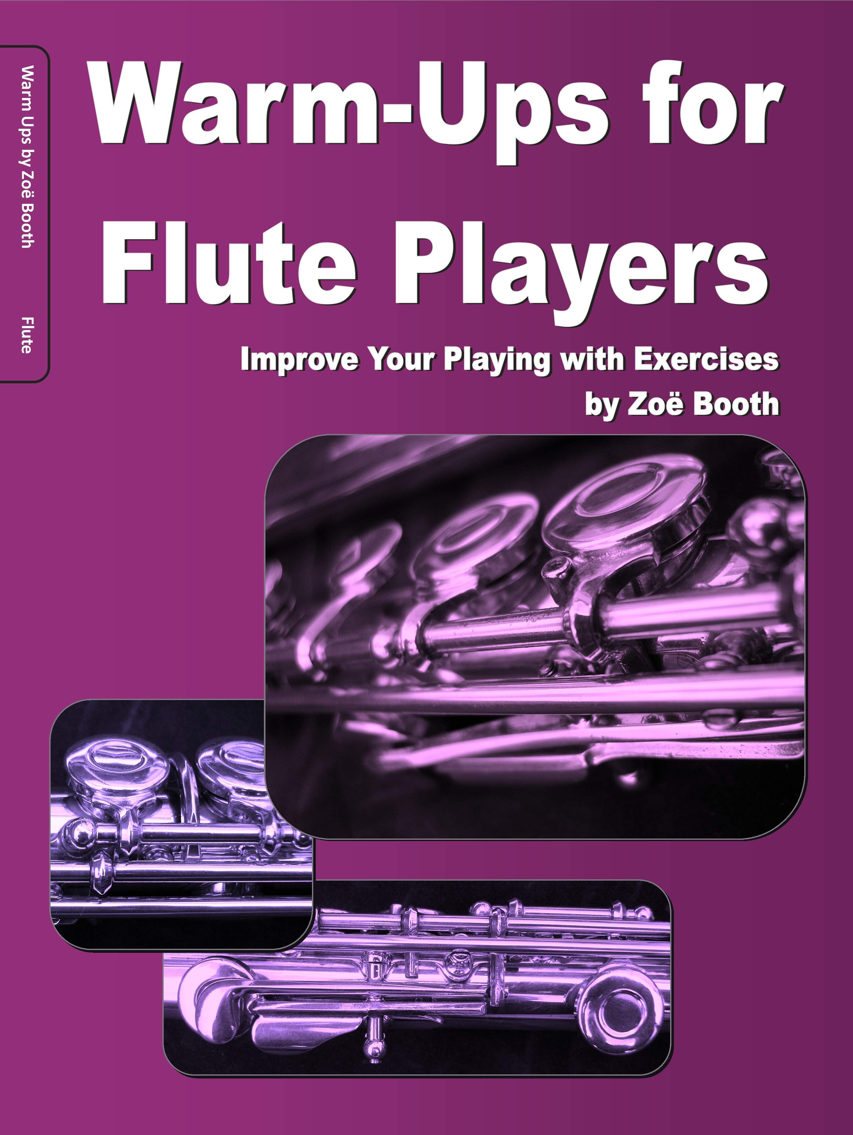 Warm-Ups for Flute Players -  Improve Your Playing with Exercises by Zoë Booth