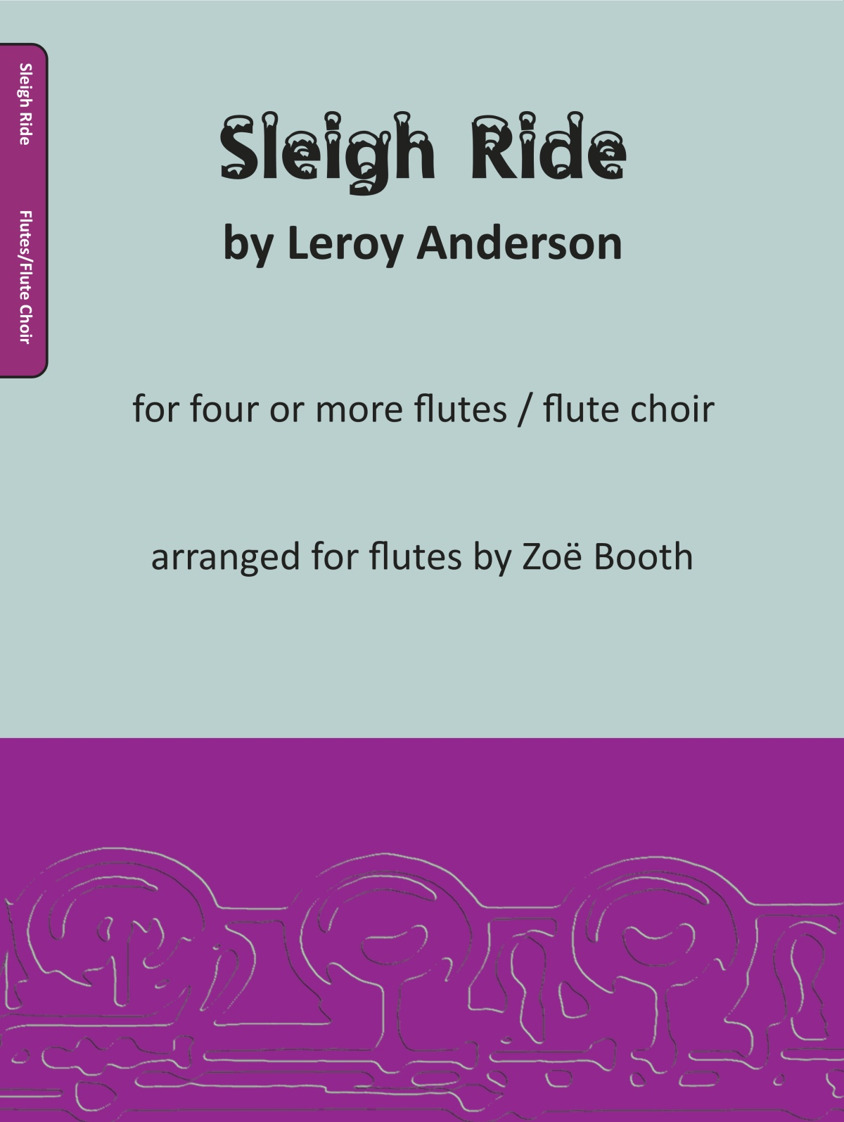 Sleigh Ride by Leroy Anderson,  arranged by Zoë Booth for four or more flutes/flute choir